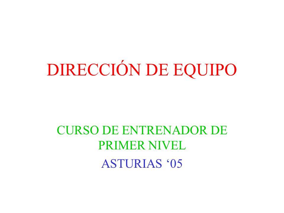 DIRECCIÓN DE EQUIPO CURSO DE ENTRENADOR DE PRIMER NIVEL ASTURIAS 05