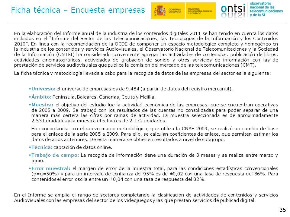 35 Ficha técnica – Encuesta empresas En la elaboración del Informe anual de la industria de los contenidos digitales 2011 se han tenido en cuenta los