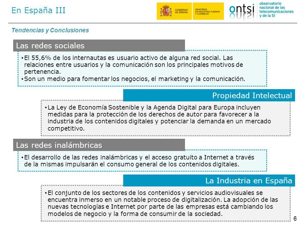 En España III 6 Tendencias y Conclusiones El 55,6% de los internautas es usuario activo de alguna red social. Las relaciones entre usuarios y la comun