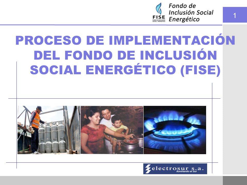 1 PROCESO DE IMPLEMENTACIÓN DEL FONDO DE INCLUSIÓN SOCIAL ENERGÉTICO (FISE)