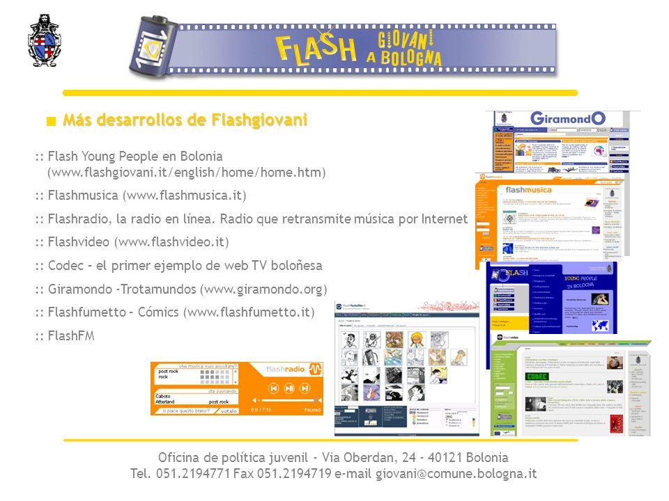 Más desarrollos de Flashgiovani Oficina de política juvenil - Via Oberdan, 24 - 40121 Bolonia Tel.