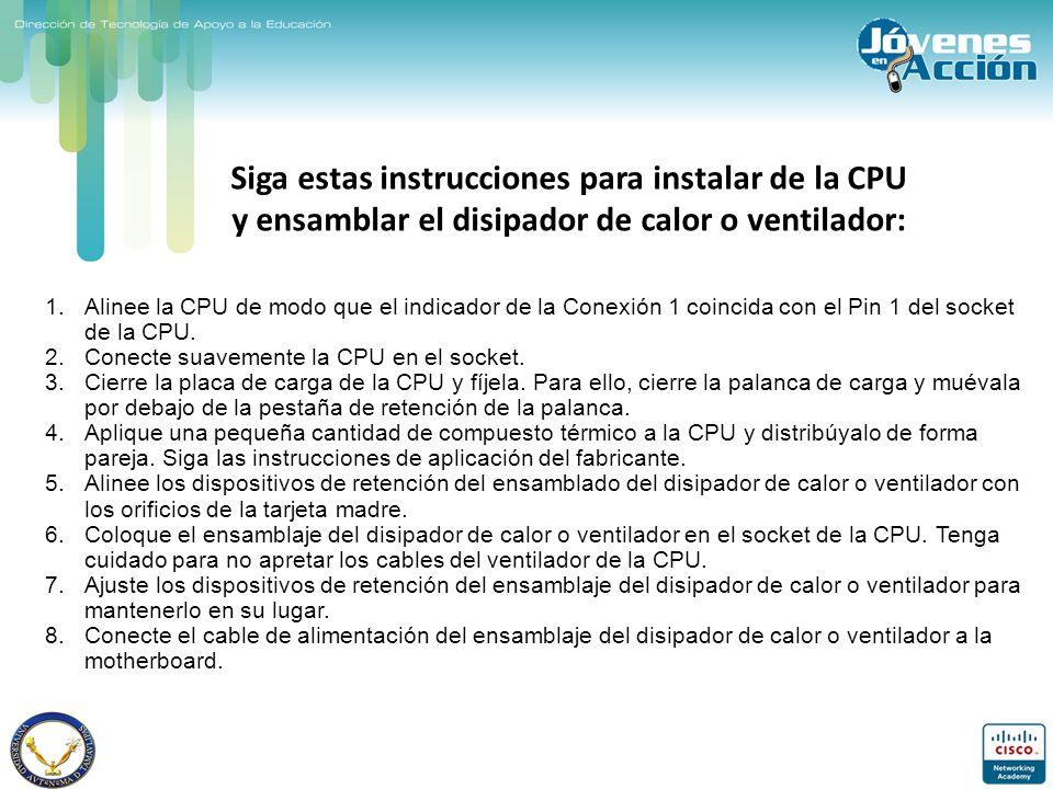 Siga estas instrucciones para instalar de la CPU y ensamblar el disipador de calor o ventilador: 1.Alinee la CPU de modo que el indicador de la Conexi
