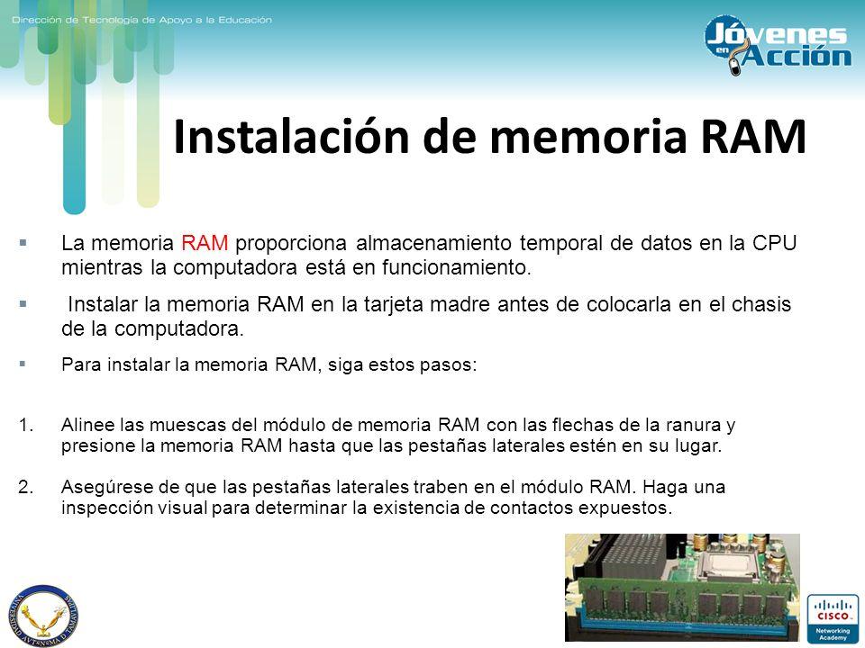 Instalación de memoria RAM La memoria RAM proporciona almacenamiento temporal de datos en la CPU mientras la computadora está en funcionamiento. Insta