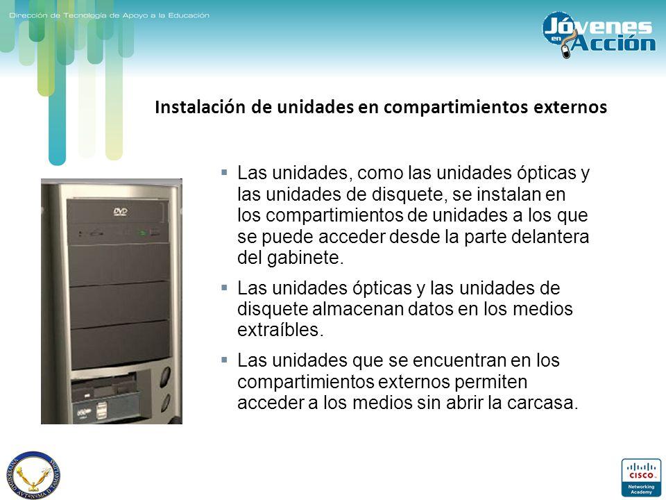 Instalación de unidades en compartimientos externos Las unidades, como las unidades ópticas y las unidades de disquete, se instalan en los compartimie