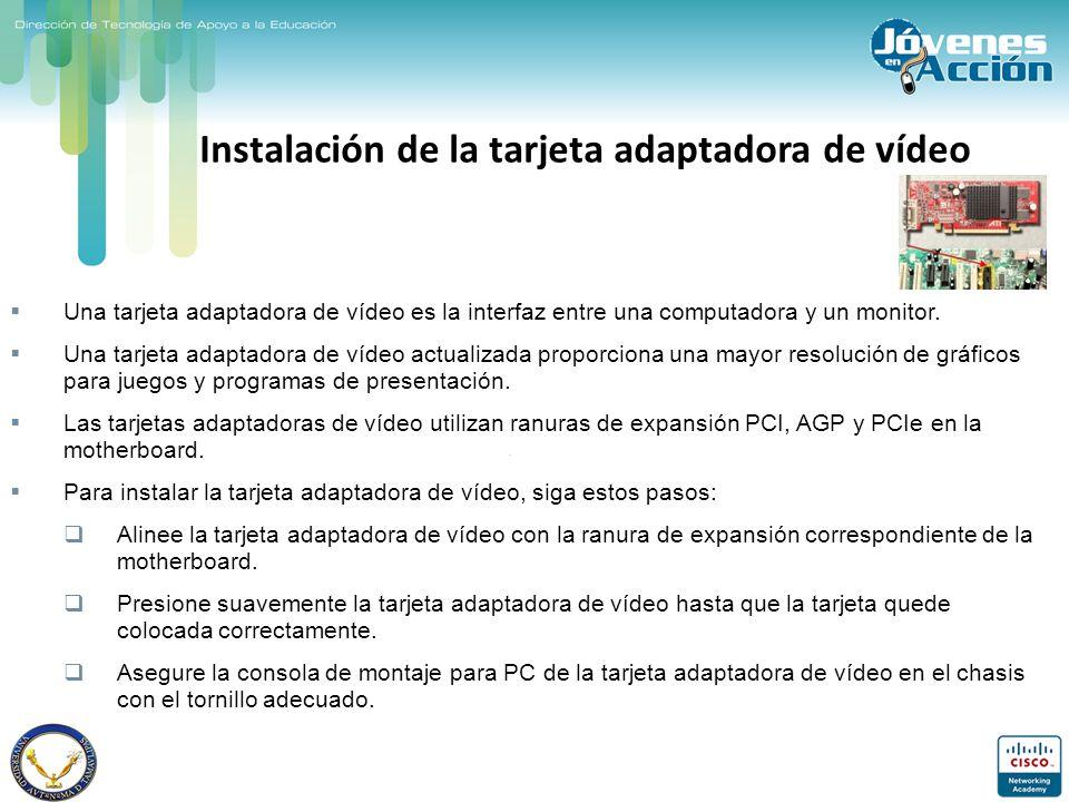 Instalación de la tarjeta adaptadora de vídeo Una tarjeta adaptadora de vídeo es la interfaz entre una computadora y un monitor. Una tarjeta adaptador
