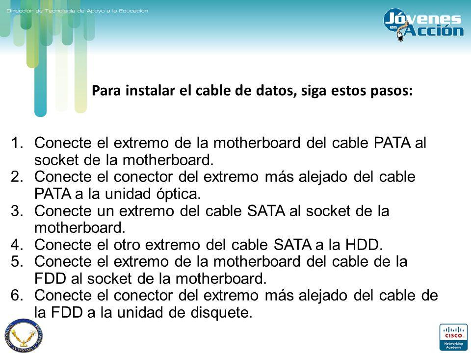 Para instalar el cable de datos, siga estos pasos: 1.Conecte el extremo de la motherboard del cable PATA al socket de la motherboard. 2.Conecte el con
