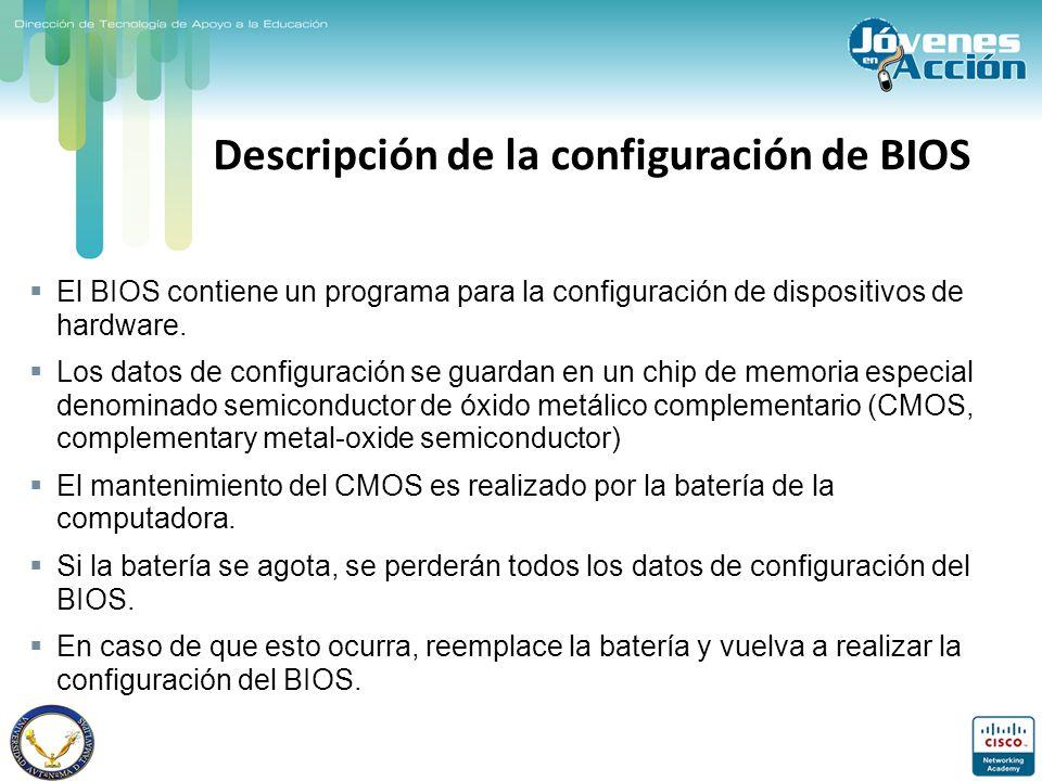 Descripción de la configuración de BIOS El BIOS contiene un programa para la configuración de dispositivos de hardware. Los datos de configuración se