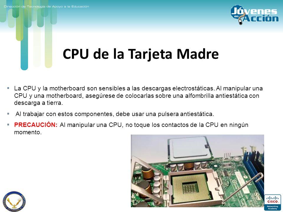 CPU de la Tarjeta Madre La CPU y la motherboard son sensibles a las descargas electrostáticas. Al manipular una CPU y una motherboard, asegúrese de co