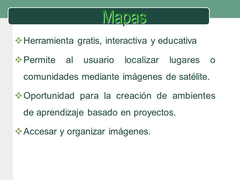 LOGO Herramienta gratis, interactiva y educativa Permite al usuario localizar lugares o comunidades mediante imágenes de satélite. Oportunidad para la