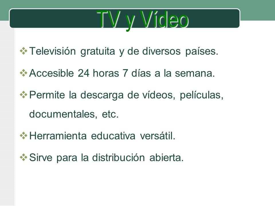 TV y Vídeo Televisión gratuita y de diversos países. Accesible 24 horas 7 días a la semana. Permite la descarga de vídeos, películas, documentales, et