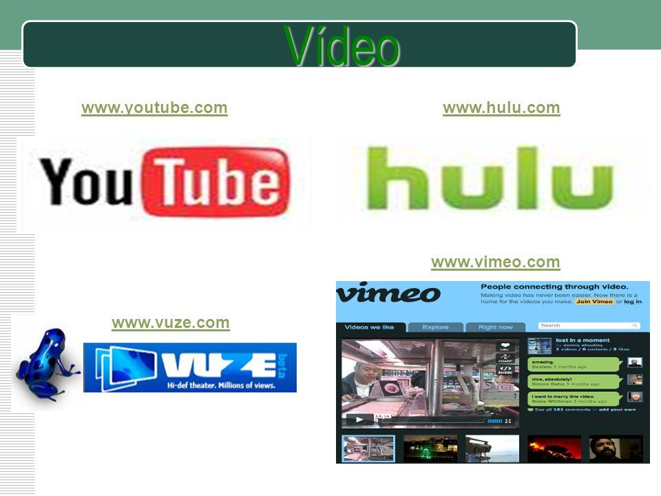 Vídeo www.youtube.comwww.hulu.com www.vuze.com www.vimeo.com