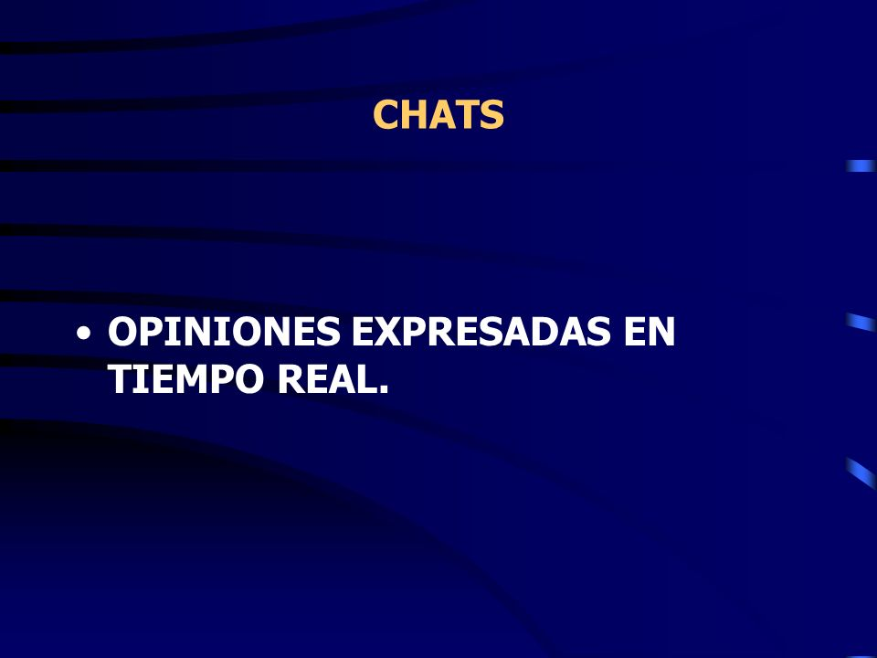 CHATS OPINIONES EXPRESADAS EN TIEMPO REAL.
