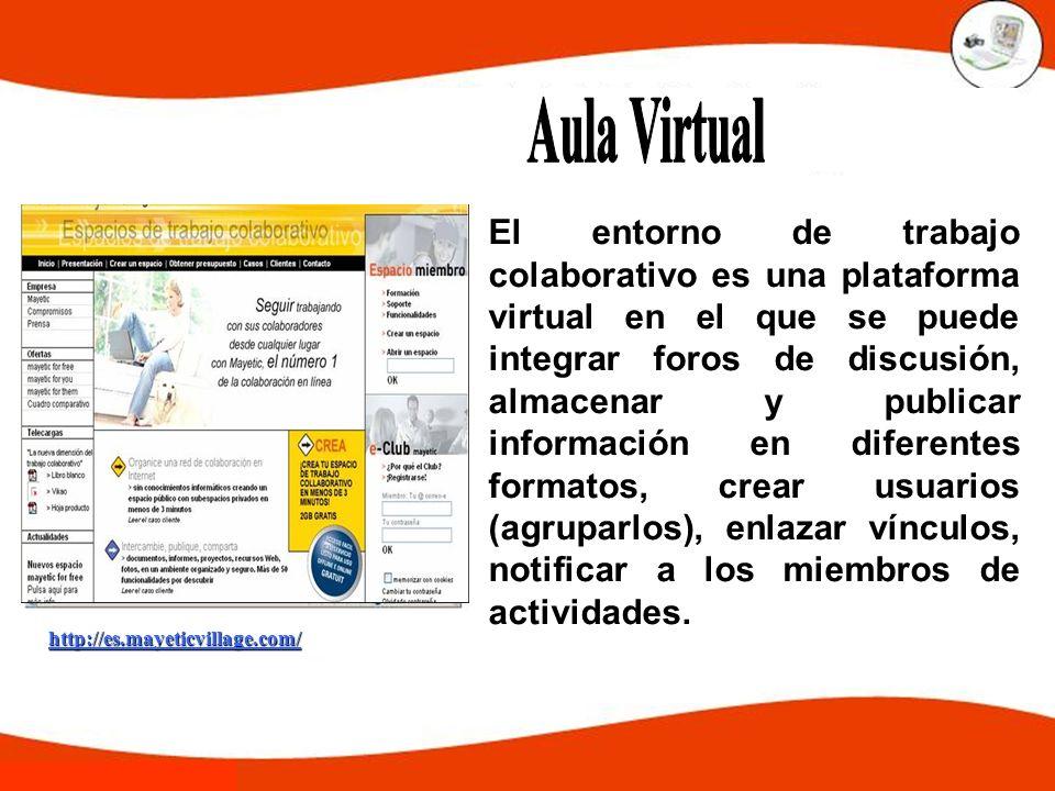 http://es.mayeticvillage.com/ El entorno de trabajo colaborativo es una plataforma virtual en el que se puede integrar foros de discusión, almacenar y