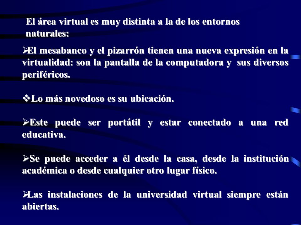 Lorena Fernanda López G. El área virtual es muy distinta a la de los entornos naturales: El mesabanco y el pizarrón tienen una nueva expresión en la v