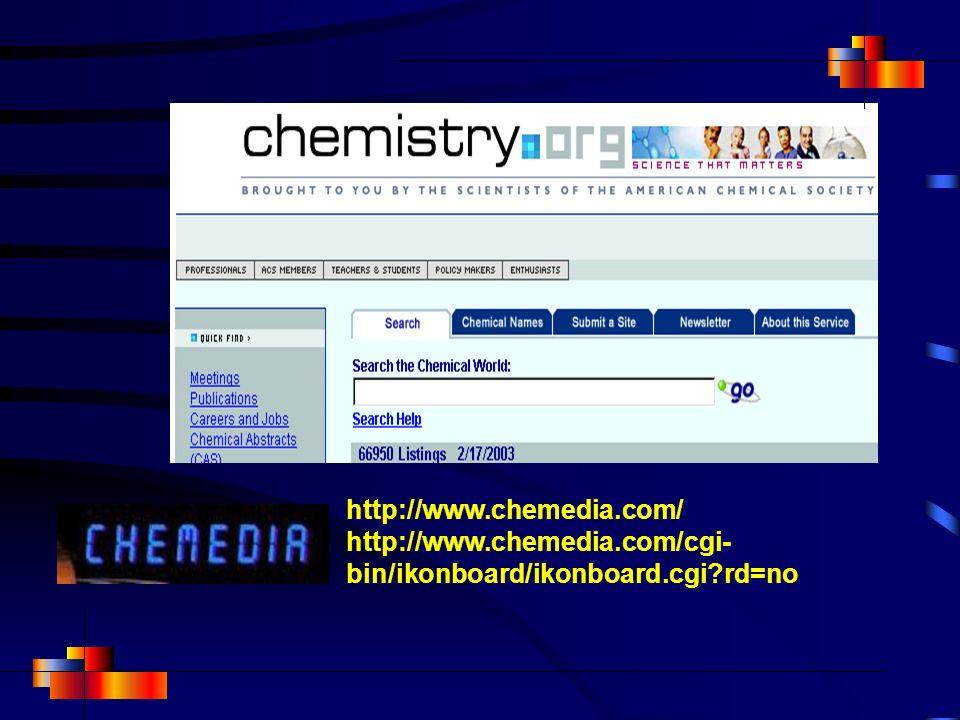 http://www.chemedia.com/ http://www.chemedia.com/cgi- bin/ikonboard/ikonboard.cgi?rd=no