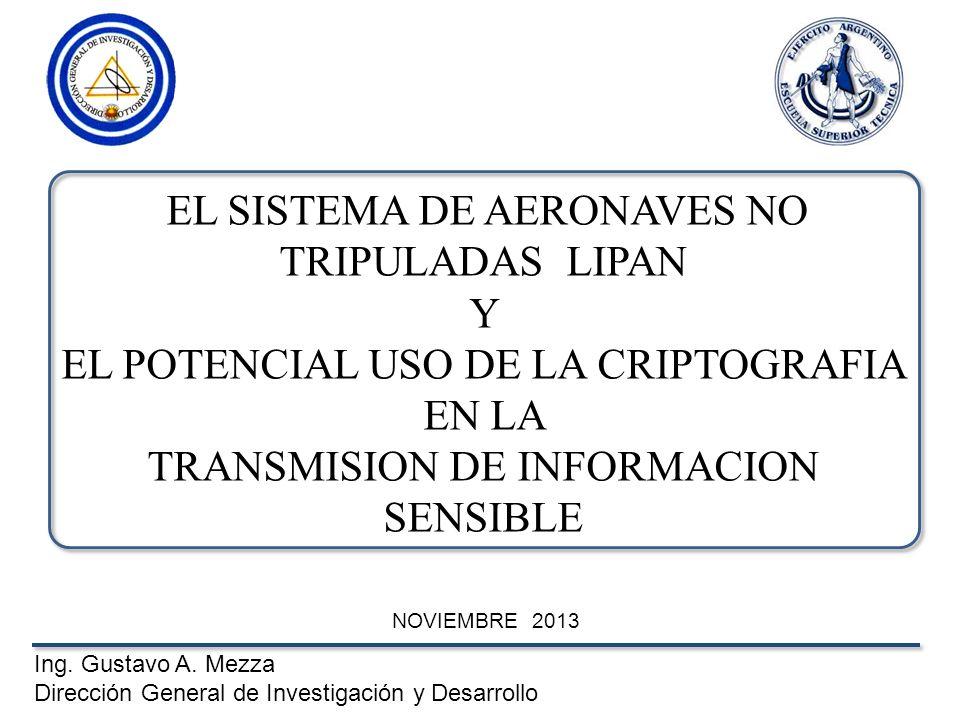 Sistema de Aeronaves No Tripuladas LIPAN M3 Sistema de Aeronaves No Tripuladas LIPAN M3 Pioneros en Latinoamérica con el primer sistema de ANT operativo en una unidad militar (DIC 601 - Agosto 2007 ) Pioneros en Latinoamérica con el primer sistema de ANT operativo en una unidad militar (DIC 601 - Agosto 2007 )