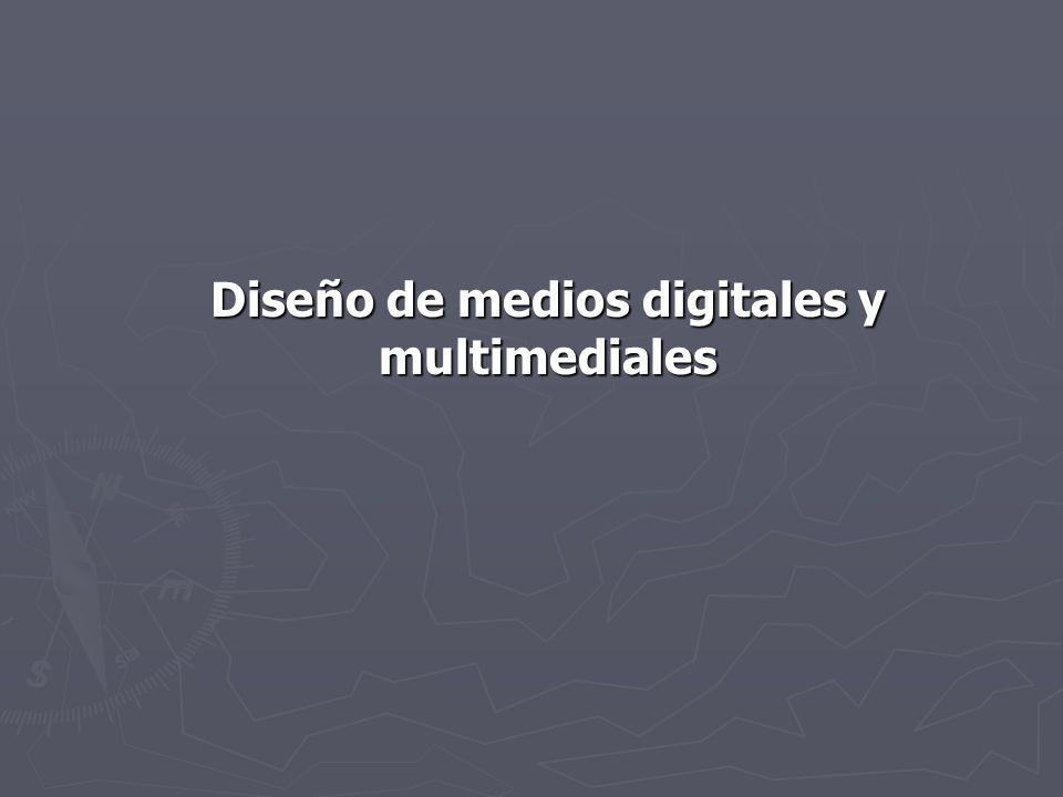 Diseño de medios digitales y multimediales