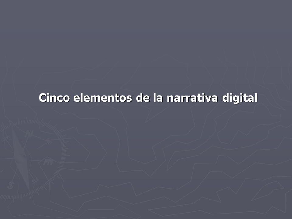 Cinco elementos de la narrativa digital