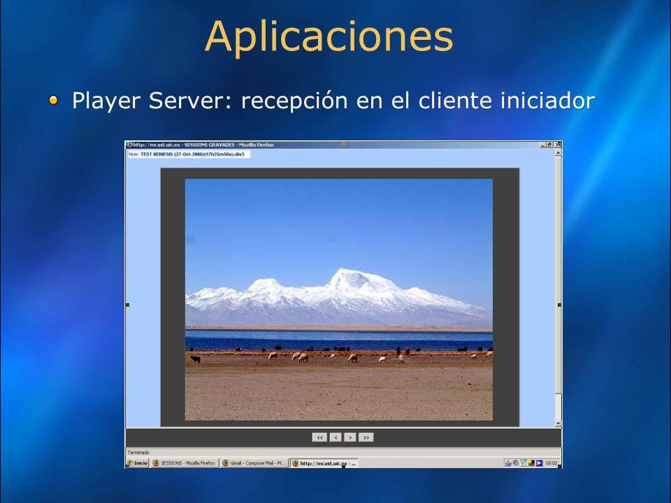 Aplicaciones Player Server: recepción en el cliente iniciador