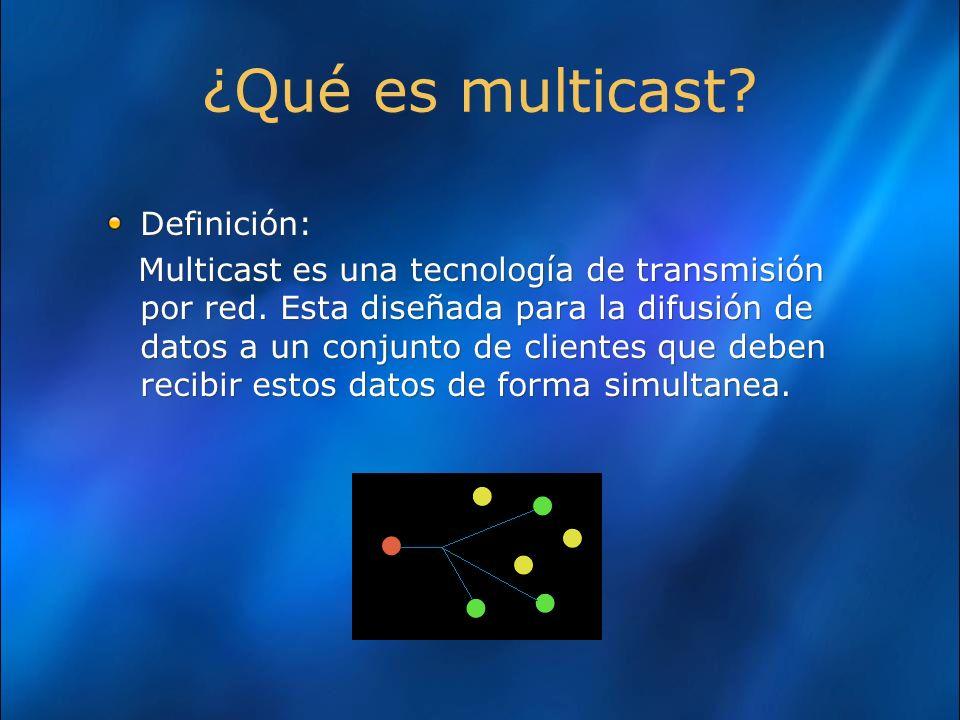 ¿Qué es multicast.Definición: Multicast es una tecnología de transmisión por red.