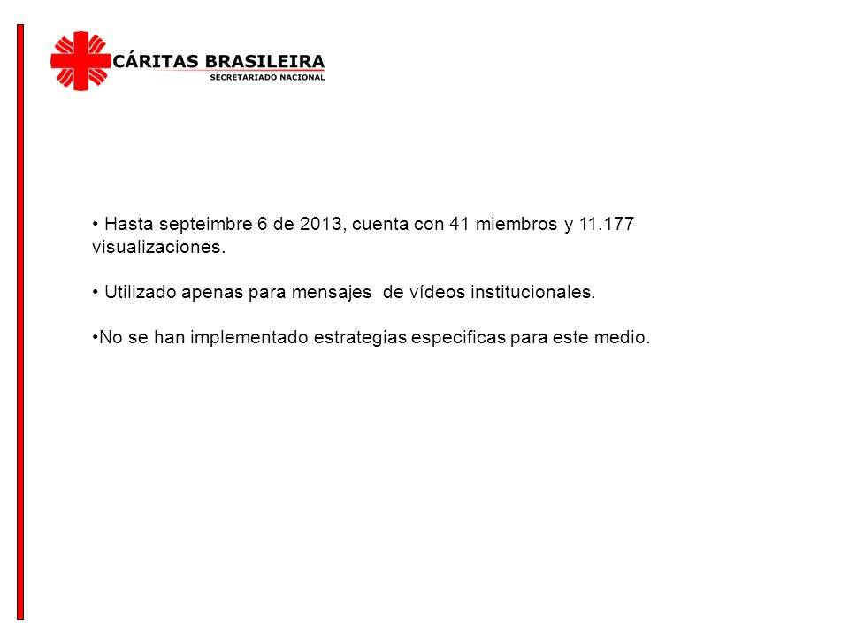 Hasta septeimbre 6 de 2013, cuenta con 41 miembros y 11.177 visualizaciones.