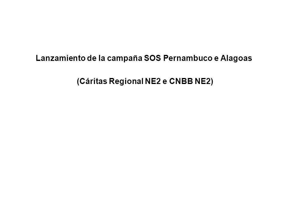 Lanzamiento de la campaña SOS Pernambuco e Alagoas (Cáritas Regional NE2 e CNBB NE2)