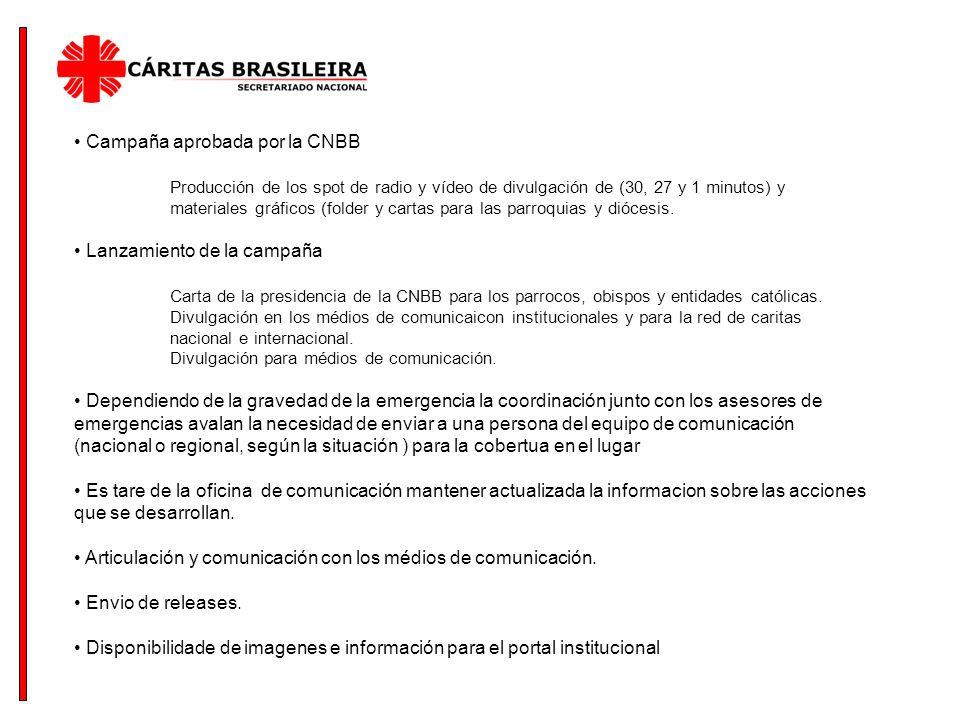 Campaña aprobada por la CNBB Producción de los spot de radio y vídeo de divulgación de (30, 27 y 1 minutos) y materiales gráficos (folder y cartas para las parroquias y diócesis.