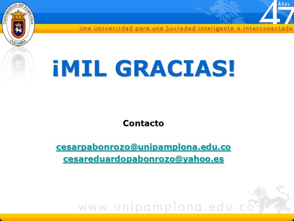¡MIL GRACIAS! Contacto cesarpabonrozo@unipamplona.edu.co cesareduardopabonrozo@yahoo.es