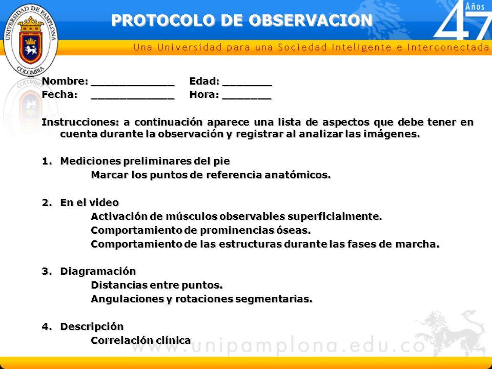 PROTOCOLO DE OBSERVACION Nombre:____________ Edad: _______ Fecha: ____________Hora: _______ Instrucciones: a continuación aparece una lista de aspectos que debe tener en cuenta durante la observación y registrar al analizar las imágenes.
