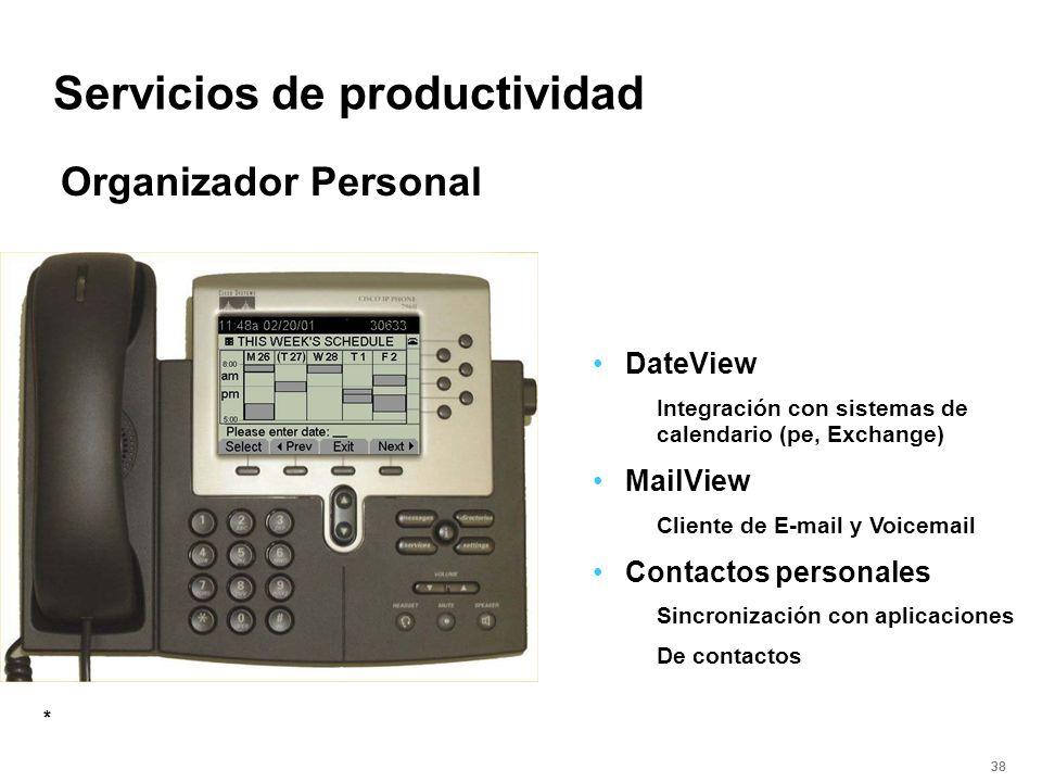 38 Servicios de productividad DateView Integración con sistemas de calendario (pe, Exchange) MailView Cliente de E-mail y Voicemail Contactos personal