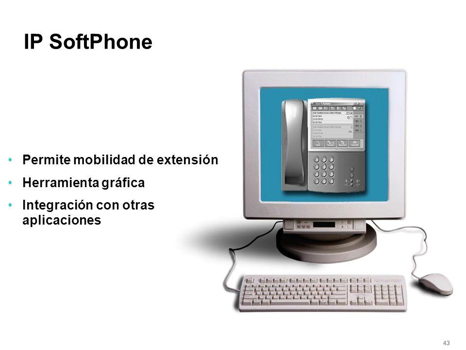 43 IP SoftPhone Permite mobilidad de extensión Herramienta gráfica Integración con otras aplicaciones