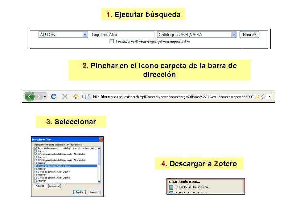 1. Ejecutar búsqueda 2. Pinchar en el icono carpeta de la barra de dirección 3. Seleccionar 4. Descargar a Zotero