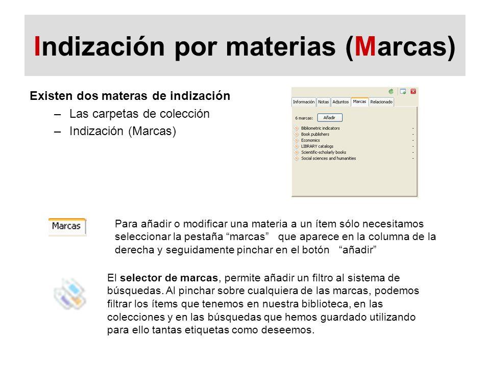 Indización por materias (Marcas) Existen dos materas de indización –Las carpetas de colección –Indización (Marcas) Para añadir o modificar una materia