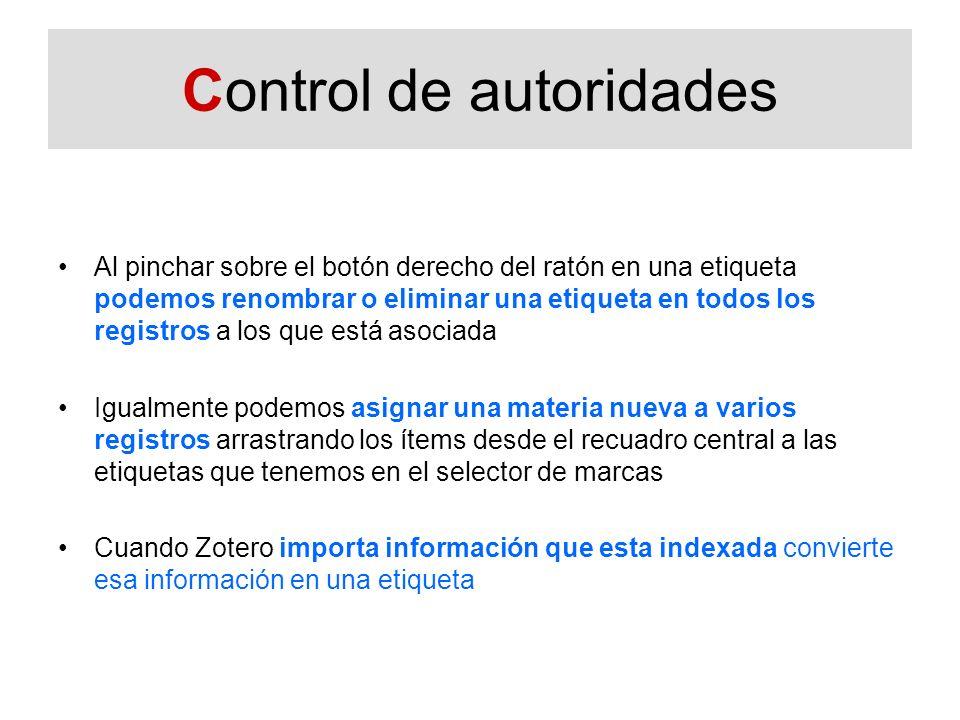 Control de autoridades Al pinchar sobre el botón derecho del ratón en una etiqueta podemos renombrar o eliminar una etiqueta en todos los registros a