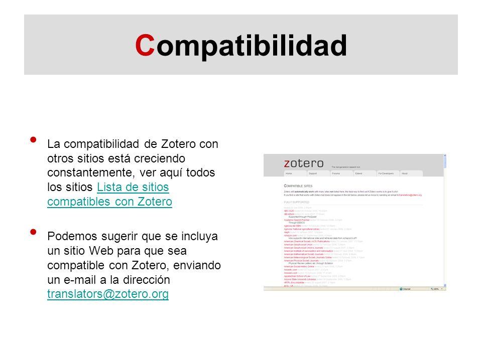 Compatibilidad La compatibilidad de Zotero con otros sitios está creciendo constantemente, ver aquí todos los sitios Lista de sitios compatibles con Z