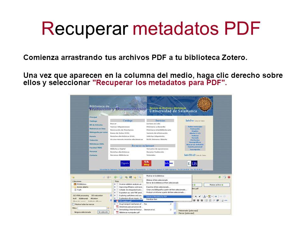 Recuperar metadatos PDF Comienza arrastrando tus archivos PDF a tu biblioteca Zotero. Una vez que aparecen en la columna del medio, haga clic derecho
