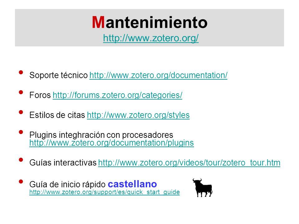 Mantenimiento http://www.zotero.org/http://www.zotero.org/ Soporte técnico http://www.zotero.org/documentation/http://www.zotero.org/documentation/ Fo