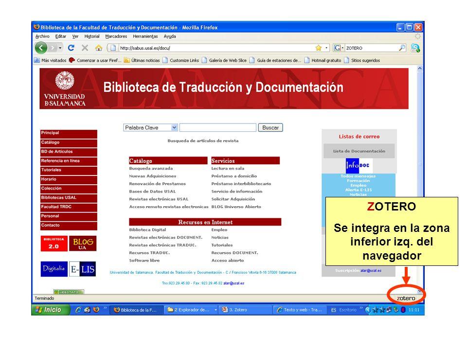 EJERCICIO Instalar FireFox http://www.mozilla-europe.org/es/firefox/ http://www.mozilla-europe.org/es/firefox/ Instalar Zotero http://www.zotero.org/ http://www.zotero.org/