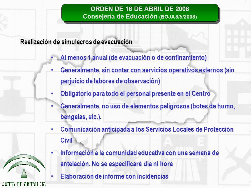 ORDEN DE 16 DE ABRIL DE 2008 Consejería de Educación (BOJA 8/5/2008) ORDEN DE 16 DE ABRIL DE 2008 Consejería de Educación (BOJA 8/5/2008) Realización