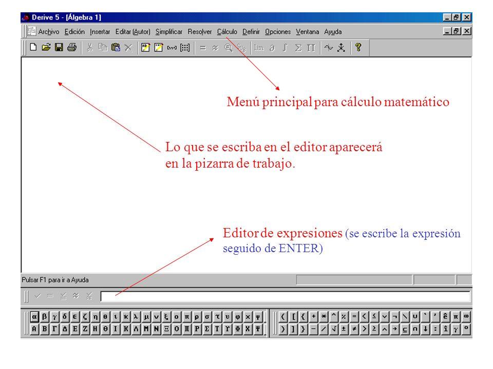 Editor de expresiones (se escribe la expresión seguido de ENTER) Menú principal para cálculo matemático Lo que se escriba en el editor aparecerá en la