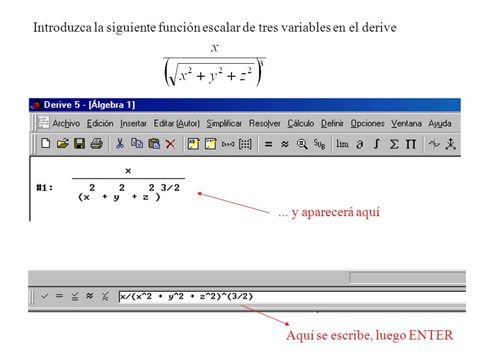 Introduzca la siguiente función escalar de tres variables en el derive Aquí se escribe, luego ENTER... y aparecerá aquí