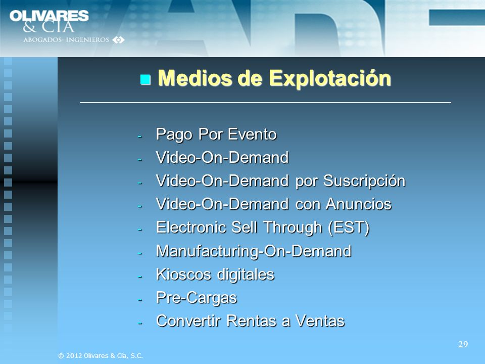 - Pago Por Evento - Video-On-Demand - Video-On-Demand por Suscripción - Video-On-Demand con Anuncios - Electronic Sell Through (EST) - Manufacturing-O