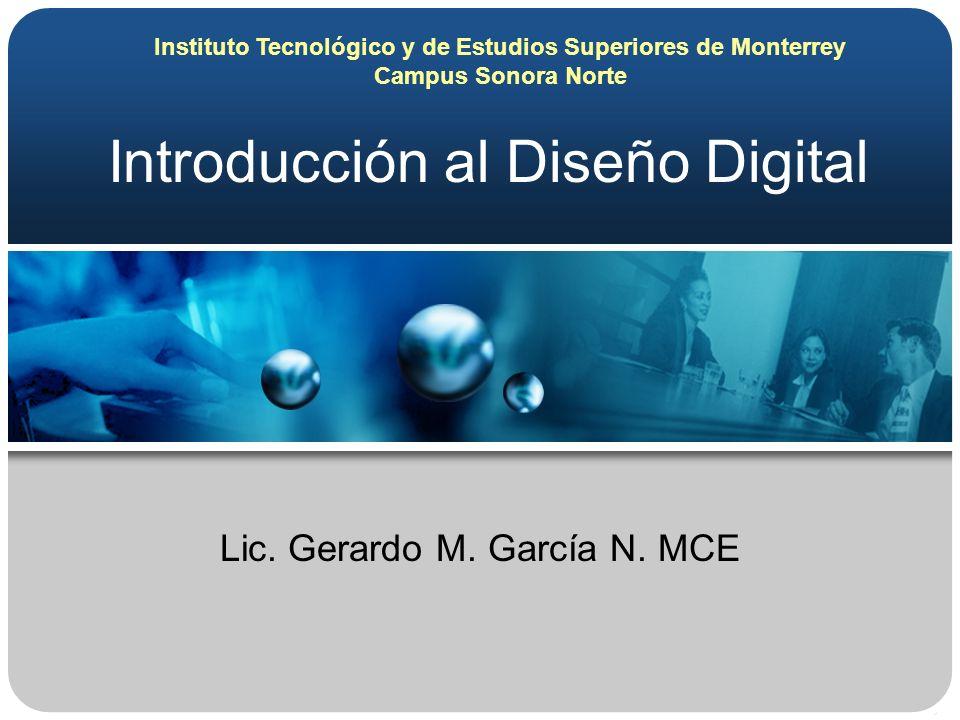 Introducción al Diseño Digital Lic.Gerardo M. García N.