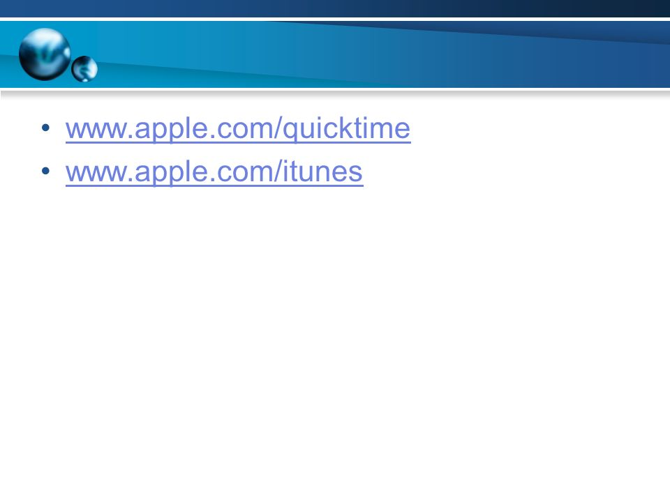 www.apple.com/quicktime www.apple.com/itunes