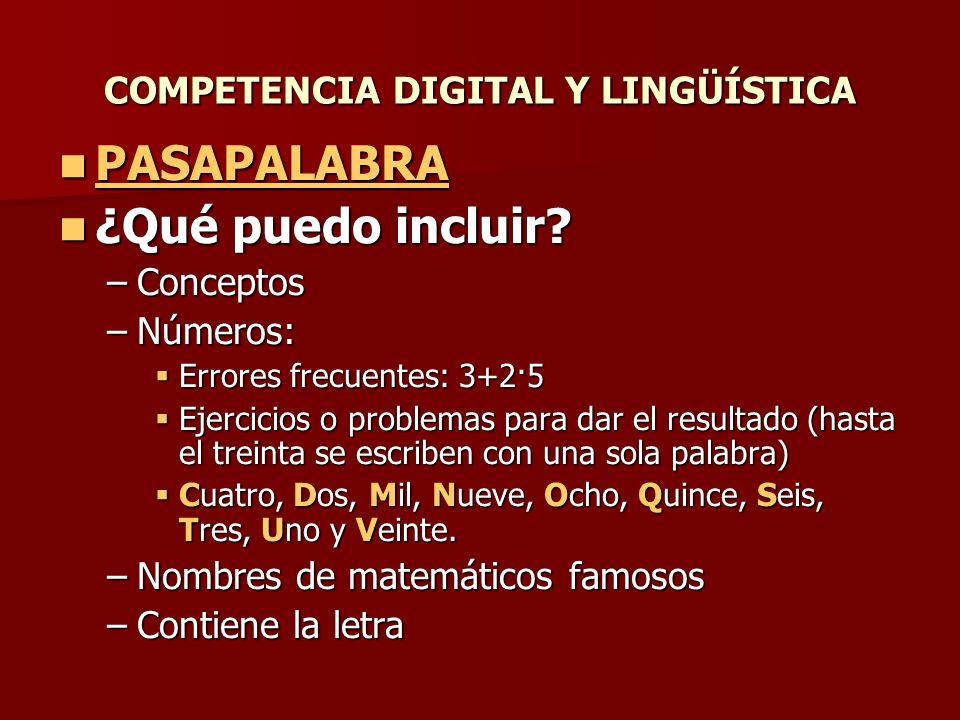 COMPETENCIA DIGITAL Y LINGÜÍSTICA PASAPALABRA PASAPALABRA PASAPALABRA ¿Qué puedo incluir.