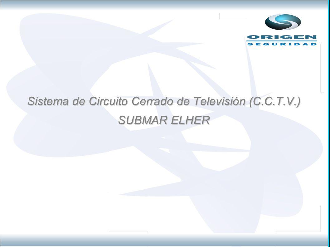 Sistema de Circuito Cerrado de Televisión (C.C.T.V.) SUBMAR ELHER