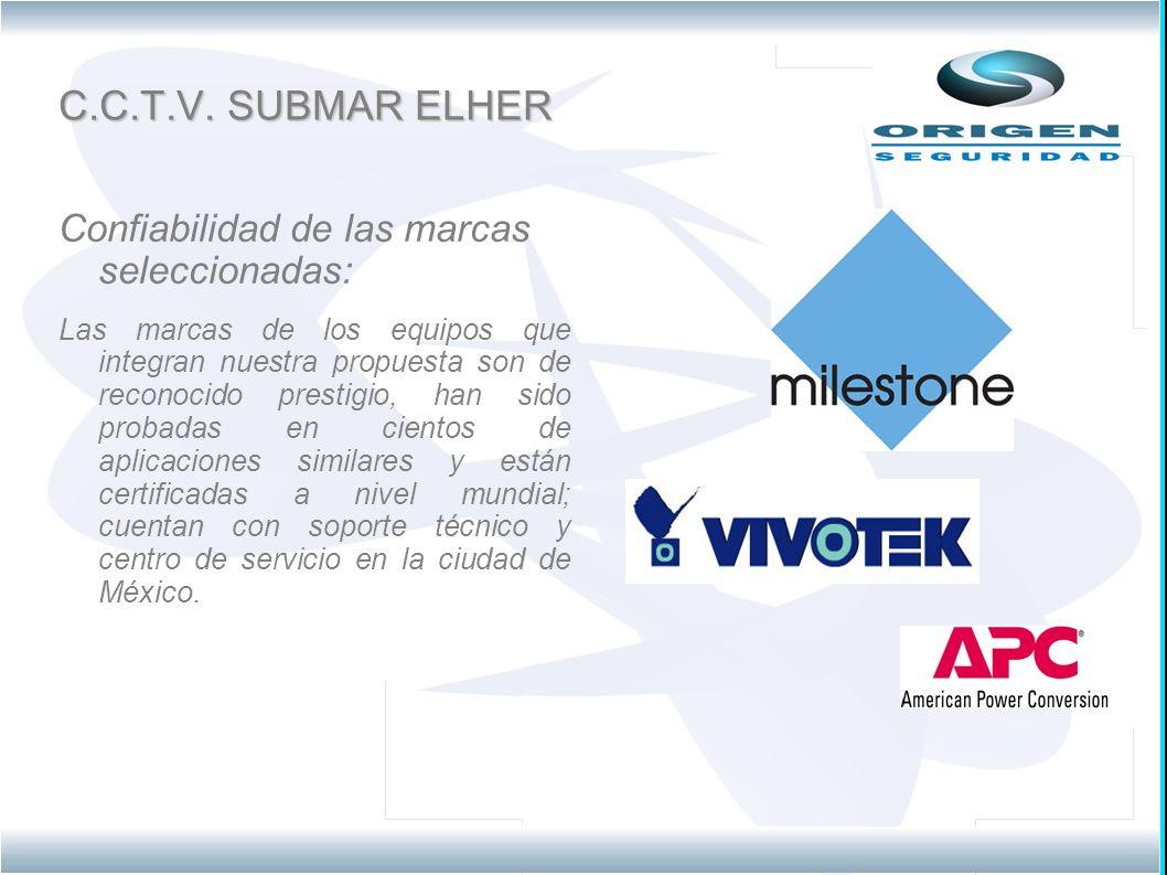 C.C.T.V. SUBMAR ELHER Confiabilidad de las marcas seleccionadas: Las marcas de los equipos que integran nuestra propuesta son de reconocido prestigio,