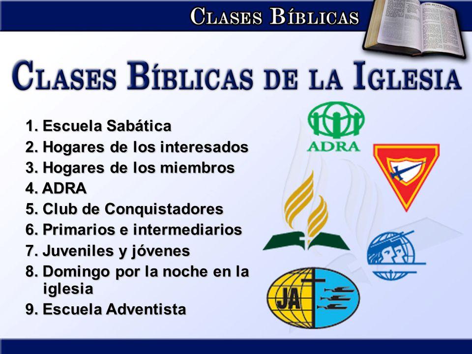 1.Escuela Sabática 2. Hogares de los interesados 3.