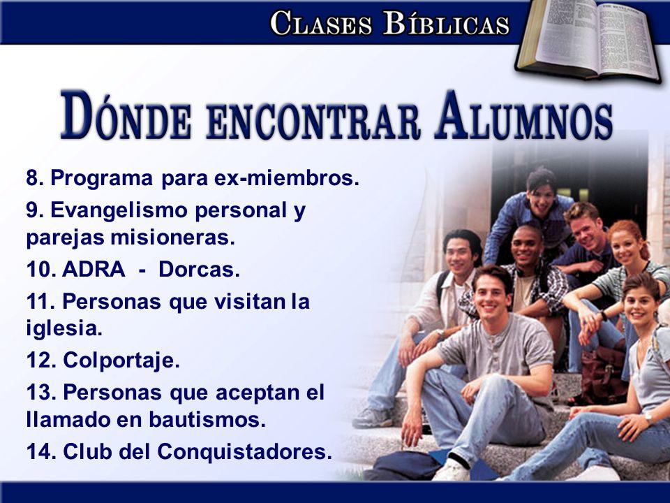 8.Programa para ex-miembros. 9. Evangelismo personal y parejas misioneras.