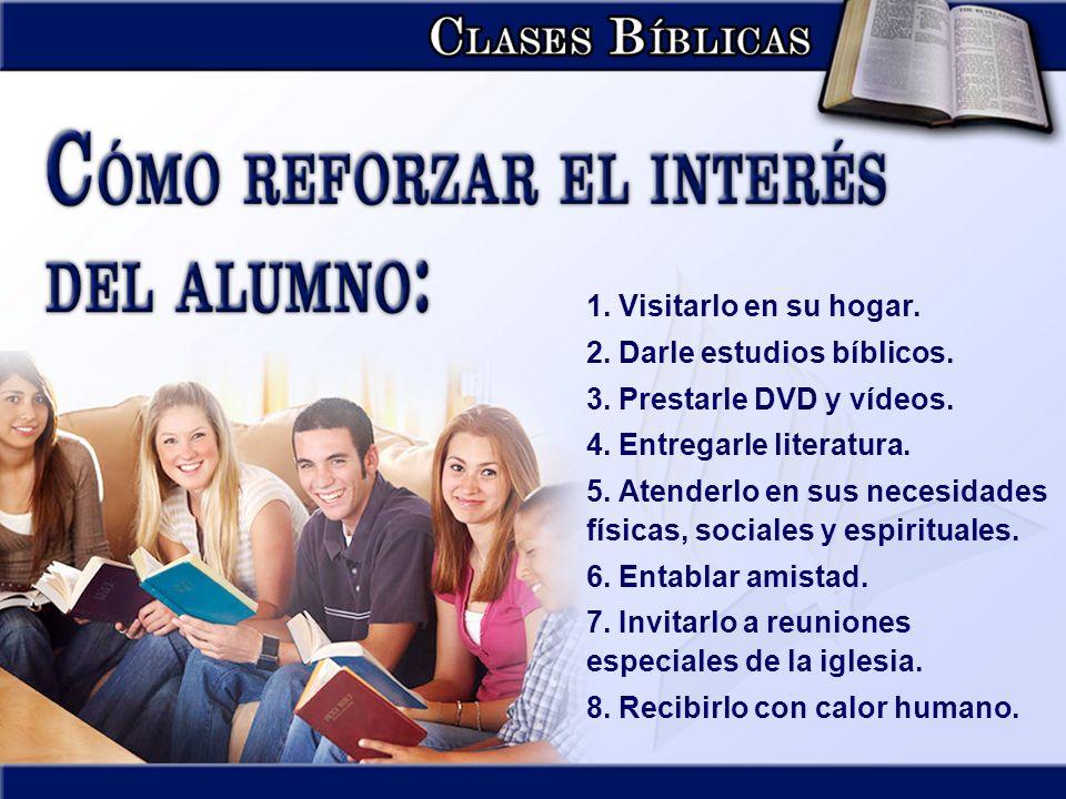 1.Visitarlo en su hogar. 2. Darle estudios bíblicos.
